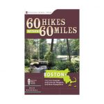 60 Hikes Within 60 Miles: Boston